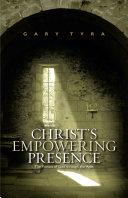 Christ's Empowering Presence