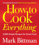 How to Cook Everything, Completely Revised 10th Anniversary Edition