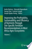 Improving the Profitability  Sustainability and Efficiency of Nutrients Through Site Specific Fertilizer Recommendations in West Africa Agro Ecosystems