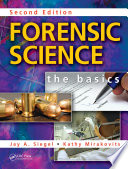 Forensic Science  : The Basics, Second Edition