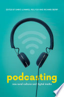 """""""Podcasting: New Aural Cultures and Digital Media"""" by Dario Llinares, Neil Fox, Richard Berry"""