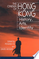 """The Cinema of Hong Kong: History, Arts, Identity"" by Poshek Fu, David Desser"