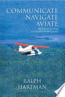 Communicate Navigate Aviate