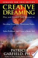 """""""Creative Dreaming: Plan And Control Your Dreams To Develop Creativity Overcome Fears Solve Proble"""" by Patricia Garfield"""