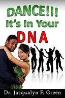 Dance! It's in Your DNA