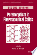 Polymorphism In Pharmaceutical Solids Second Edition Book PDF