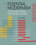 link to Essential modernism : design between the world wars in the TCC library catalog