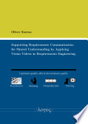 Supporting Requirements Communication for Shared Understanding by Applying Vision Videos in Requirements Engineering Book