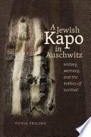 A Jewish Kapo in Auschwitz