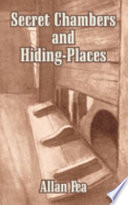 Secret Chambers and Hiding Places