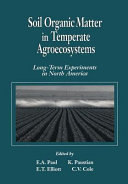 Soil Organic Matter in Temperate AgroecosystemsLong Term Experiments in North America