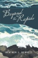 Beyond the Rapids Book