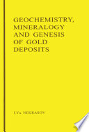 Geochemistry, Mineralogy and Genesis of Gold Deposits