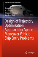 Design of Trajectory Optimization Approach for Space Maneuver Vehicle Skip Entry Problems