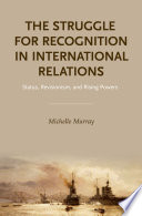 The Struggle For Recognition In International Relations