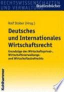 Deutsches und internationales Wirtschaftsrecht