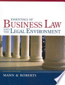 """Essentials of Business Law and the Legal Environment"" by Richard A. Mann, Barry S. Roberts"