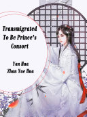 Transmigrated To Be Prince s Consort