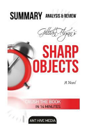 Gillian Flynn's Sharp Objects Summary, Analysis & Review