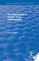 The Field Guide to Human Error Investigations