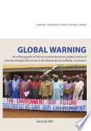 Global Warning An Ethnography Of The Encounter Between Global And Local