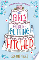 The Girl s Guide to Getting Hitched