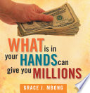 What Is In Your Hands Can Give You Millions