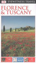 DK Eyewitness Travel Guide: Florence and Tuscany