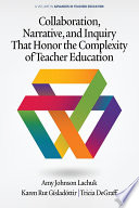 Collaboration Narrative And Inquiry That Honor The Complexity Of Teacher Education