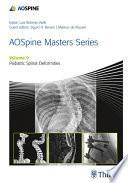 AOSpine Masters Series  Volume 9  Pediatric Spinal Deformities Book