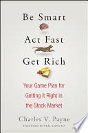 Be Smart, Act Fast, Get Rich Pdf/ePub eBook