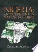 Nigeria  an Experiment in Nation Building