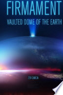 Firmament Vaulted Dome Of The Earth Book PDF