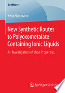 New Synthetic Routes To Polyoxometalate Containing Ionic Liquids Book PDF