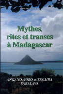 Mythes, rites et transes à Madagascar