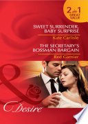 Sweet Surrender  Baby Surprise   The Secretary s Bossman Bargain  Sweet Surrender  Baby Surprise   The Secretary s Bossman Bargain  Mills   Boon Desire  Book