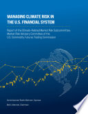 Managing Climate Risk in the U S  Financial System