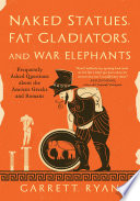 Naked Statues  Fat Gladiators  and War Elephants