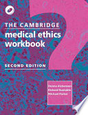The Cambridge Medical Ethics Workbook Book PDF
