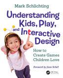 Understanding Kids, Play, and Interactive Design Pdf/ePub eBook