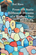 From the Static Billboard Dreams of a Modern Day Beatnik
