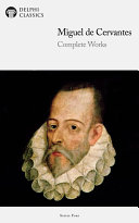 Delphi Complete Works of Miguel de Cervantes (Illustrated)