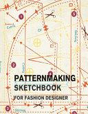 Patternmaking Sketchbook for Fashion Designer