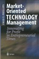 Market Oriented Technology Management