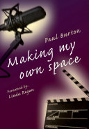 Making My Own Space: The Autobiography of Paul Burton