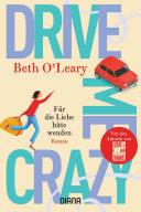 Drive Me Crazy – Für die Liebe bitte wenden [Pdf/ePub] eBook