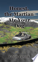 Honest  the Martian Ate Your Dog Book