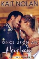 Once Upon An Heirloom  A Billionaire Meet Cute Romance
