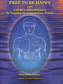 Remove Pain   Be Free to be Happy with Energy Psychology by Tapping on Acupuncture Points