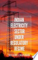 Indian Electricity Sector under Regulatory Regime